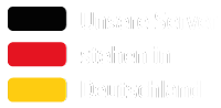 Unser Server stehen in Deutschland